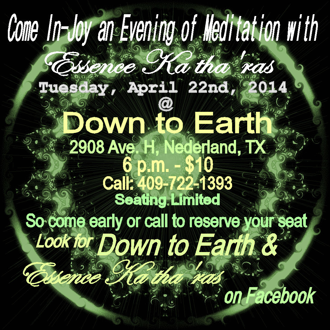 Meditation with Essence Ka tha'ras @ Down to Earth - Nederland, TX - EARTH DAY 2014