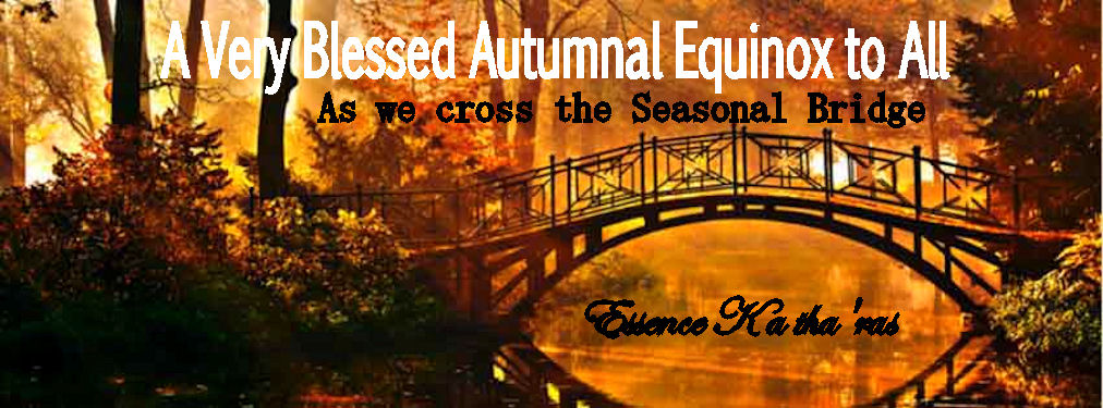 Have a Blessed Equinox and an Abundant Harvest