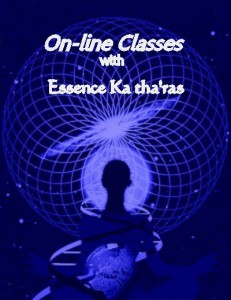 On-line Classes with Essence Ka tha'ras