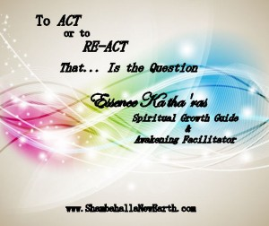 To Act or to RE-Act?